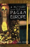 A History of Pagan Europe by Prudence Jones