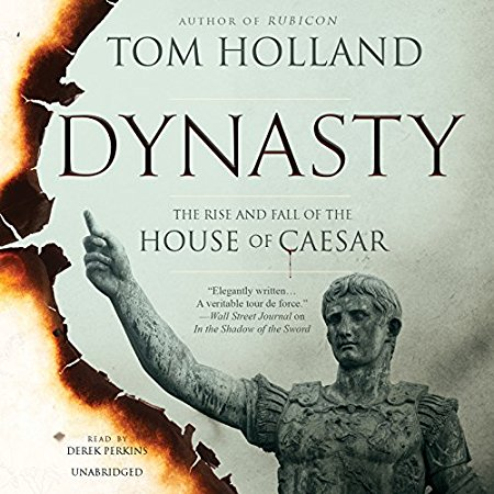 Dynasty: The Rise and Fall of the House of Caesar