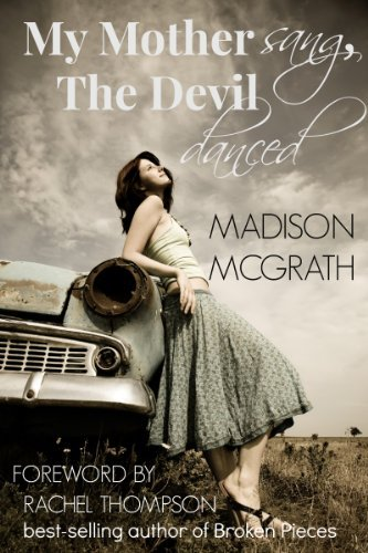 My Mother Sang, The Devil Danced by Madison McGrath