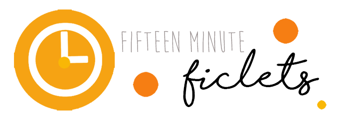 fifteenminuteficlets